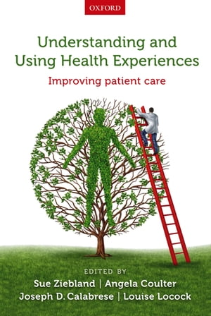 Understanding and Using Health Experiences Improving patient care