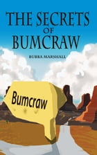 The Secrets of Bumcraw by Bubba Marshall