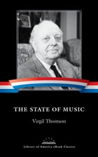 The State of Music: A Library of America eBook Classic by Virgil Thomson