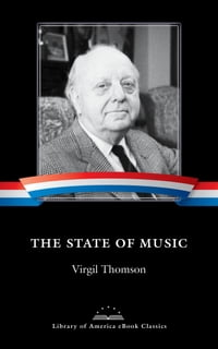 The State of Music: A Library of America E-Book Classic