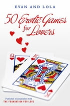 50 Erotic Games For Lovers by Evan