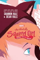 The Unbeatable Squirrel Girl: Squirrel Meets World Cover Image