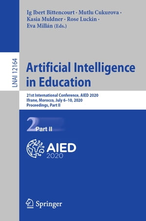Artificial Intelligence in Education: 21st International Conference, AIED 2020, Ifrane, Morocco, July 6–10, 2020, Proceedings, Part II by Ig Ibert Bittencourt
