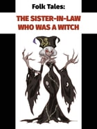 The Sister-In-Law Who Was a Witch by Folk Tales