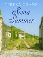 Siena Summer by Teresa Crane