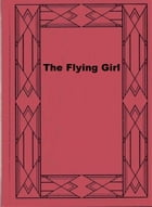 The Flying Girl by Edith Van Dyne