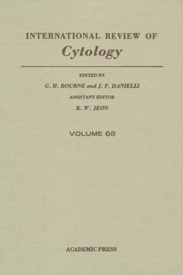 Book International Review of Cytology: Volume 68 by Bourne, G. H.