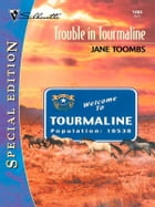 Trouble in Tourmaline by Jane Toombs