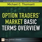 Option Traders' Market Basic Terms Overview by Michael C. Thomsett