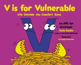 Book V Is for Vulnerable: Life Outside the Comfort Zone by Seth Godin
