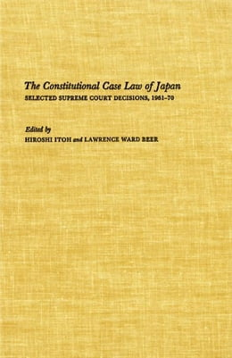 Book The Constitutional Case Law of Japan: Selected Supreme Court Decisions, 1961-70 by Itoh, Hiroshi