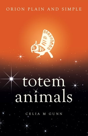 Totem Animals,  Orion Plain and Simple