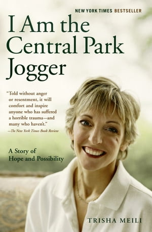 I Am the Central Park Jogger A Story of Hope and Possibility
