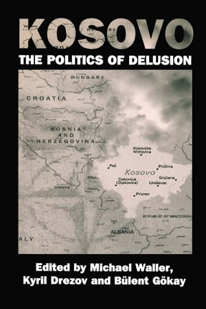 Kosovo: the Politics of Delusion