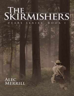 The Skirmishers: Feare Series Book 1