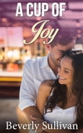 A Cup Of Joy (Sweet Christian Romance) 6685f872-d7fd-4459-9d6e-0f8878dea4e5