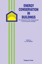 Energy Conservation in Buildings: The Achievement of 50% Energy Saving: An Environmental Challenge? by A. A. M. Sayigh