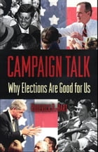 Campaign Talk: Why Elections Are Good for Us