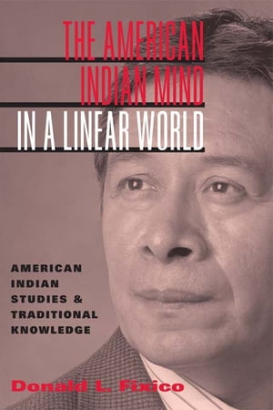 The American Indian Mind in a Linear World American Indian Studies and Traditional Knowledge