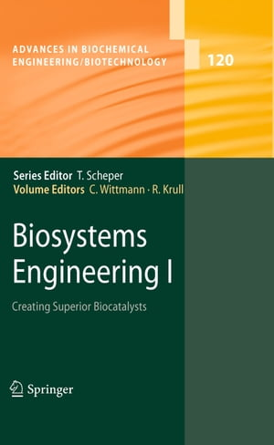 Biosystems Engineering I: Creating Superior Biocatalysts by Christoph Wittmann