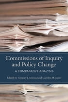 Commissions of Inquiry and Policy Change: A Comparative Analysis