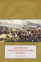 History of the Campaign of 1866 in Italy by Alexander Hold