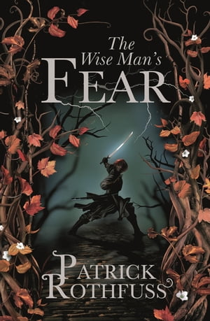 The Wise Man's Fear The Kingkiller Chronicle: Book 2