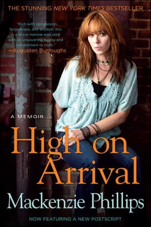 High On Arrival by Mackenzie Phillips
