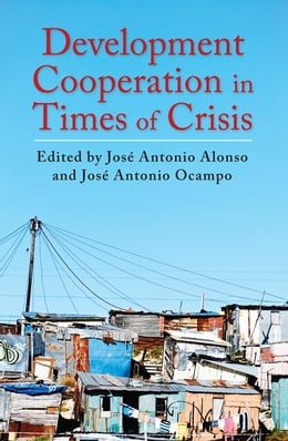 Book Development Cooperation in Times of Crisis by Jose Antonio Alonso