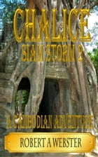 Chalice - A Cambodian Adventure: Siam Storm 2 -Revised Edition 2018 by Robert A Webster