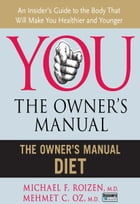 The Owner's Manual Diet by Michael F. Roizen