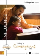 Influence: Living a Contagious Life by Brett Eastman