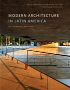 Modern Architecture in Latin America: Art, Technology, and Utopia by Luis E. Carranza