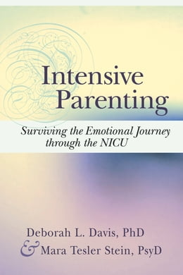 Book Intensive Parenting: Surviving the Emotional Journey through the NICU by Deborah Davis