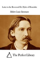 Letter to the Reverend Dr. Hyde of Honolulu by Robert Louis Stevenson
