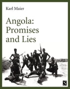 Angola: Promises and Lies: Promises and Lies by Karl Maier