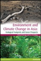 Environment and Climate Change in Asia: Ecological Footprints and Green Prospects by Victor R. Savage