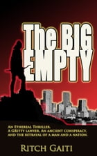 The Big Empty: A Thriller mystery by Ritch Gaiti
