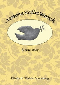 Momma's Olive Branch: A true story