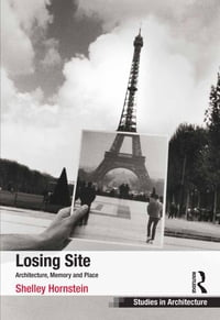 Losing Site: Architecture, Memory and Place