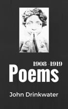 Poems, 1908-1919 by John Drinkwater
