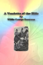 A Vendetta of the Hills by Willis George Emerson