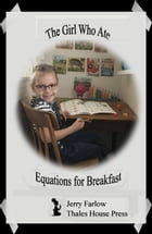 The Girl Who Ate Equations for Breakfast