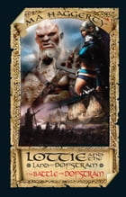 Lottie & The Land of Dofstram: The Battle for Dofstram by M A Haggerty