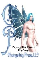 Encounter: Paying The Pirate by Lily Vega