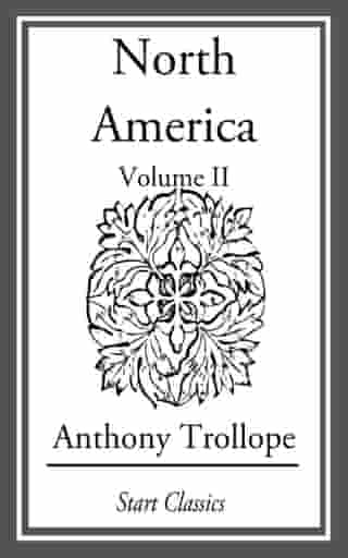 North America: Volume II by Anthony Trollope