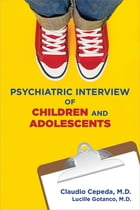 Psychiatric Interview of Children and Adolescents by Claudio Cepeda