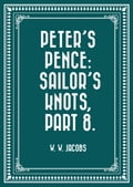 Peters Pence: Sailors Knots, Part 8.