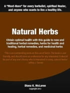 Natural Herbs: Obtain optimal health with this guide to new and traditional herbal remedies, herbs for health and h by Diana McLaren