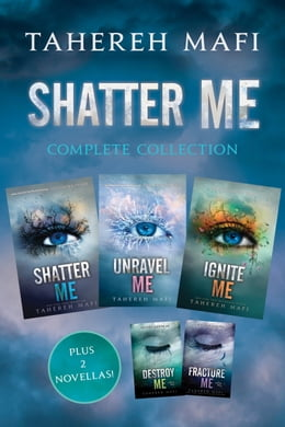 Book Shatter Me Complete Collection: Shatter Me, Destroy Me, Unravel Me, Fracture Me, Ignite Me by Tahereh Mafi